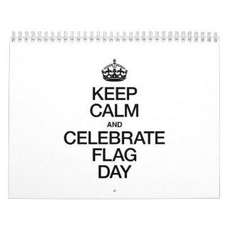 KEEP CALM AND CELEBRATE CELEBRATE FLAG DAY CALENDARS