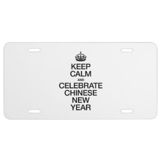 KEEP CALM AND CELEBRATE CHINESE NEW YEAR LICENSE PLATE
