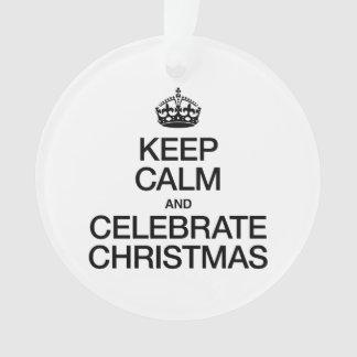 KEEP CALM AND CELEBRATE CHRISTMAS