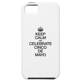 KEEP CALM AND CELEBRATE CINCO DE MAYO iPhone 5 CASE
