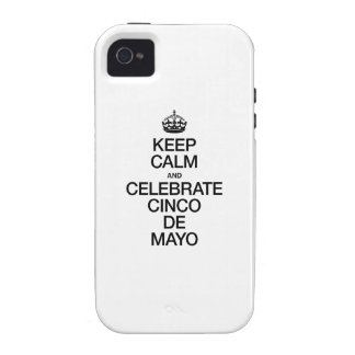 KEEP CALM AND CELEBRATE CINCO DE MAYO iPhone 4 CASES