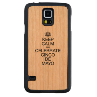 KEEP CALM AND CELEBRATE CINCO DE MAYO CARVED® CHERRY GALAXY S5 CASE