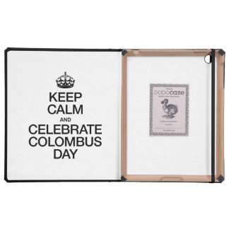 KEEP CALM AND CELEBRATE COLOMBUS DAY COVER FOR iPad