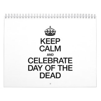 KEEP CALM AND CELEBRATE DAY OF THE DEAD CALENDAR