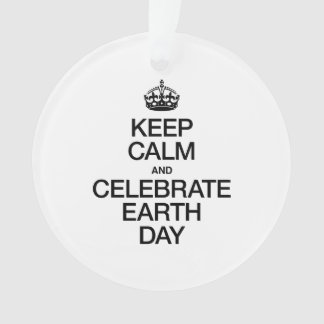 KEEP CALM AND CELEBRATE EARTH DAY
