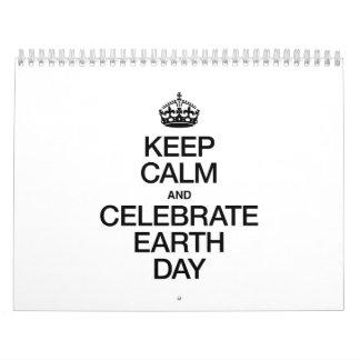 KEEP CALM AND CELEBRATE EARTH DAY WALL CALENDARS