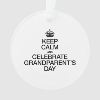 KEEP CALM AND CELEBRATE GRANDPARENTS DAY