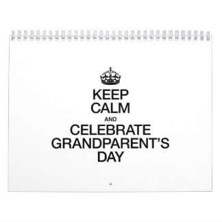 KEEP CALM AND CELEBRATE GRANDPARENTS DAY WALL CALENDAR