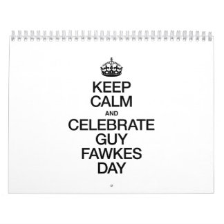 KEEP CALM AND CELEBRATE GUY FAWKES DAY CALENDARS