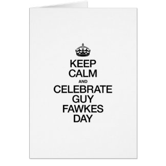 KEEP CALM AND CELEBRATE GUY FAWKES DAY CARDS
