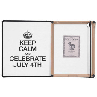 KEEP CALM AND CELEBRATE JULY 4TH CASES FOR iPad