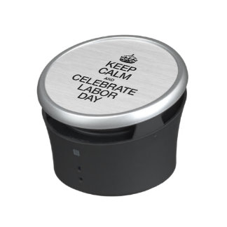 KEEP CALM AND CELEBRATE LABOR DAY BLUETOOTH SPEAKER