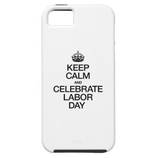 KEEP CALM AND CELEBRATE LABOR DAY iPhone SE/5/5s CASE