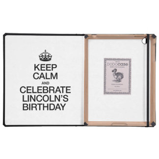 KEEP CALM AND CELEBRATE LINCOLN'S BIRTHDAY iPad COVER