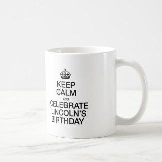 KEEP CALM AND CELEBRATE LINCOLN'S BIRTHDAY COFFEE MUG