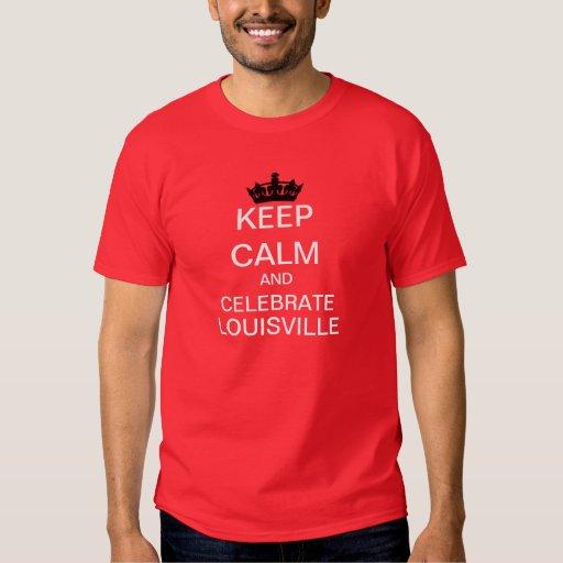 Keep Calm And Celebrate Louisville Mod T-Shirt
