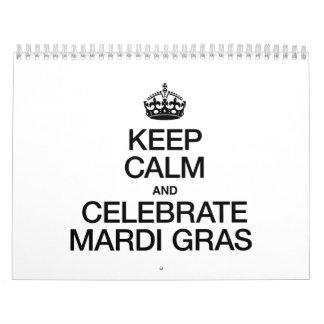 KEEP CALM AND CELEBRATE MARDI GRAS CALENDARS
