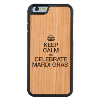 KEEP CALM AND CELEBRATE MARDI GRAS CARVED CHERRY iPhone 6 BUMPER CASE