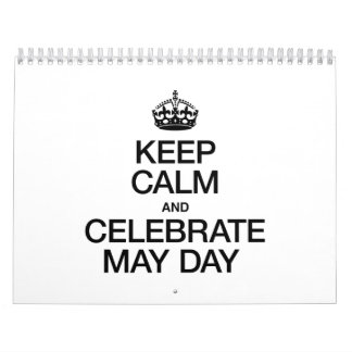 KEEP CALM AND CELEBRATE MAY DAY WALL CALENDARS