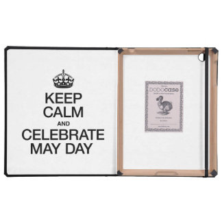 KEEP CALM AND CELEBRATE MAY DAY iPad FOLIO CASES