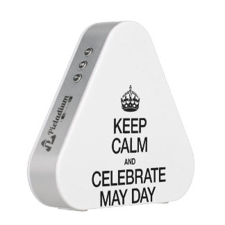 KEEP CALM AND CELEBRATE MAY DAY SPEAKER