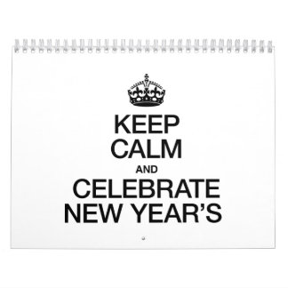 KEEP CALM AND CELEBRATE NEW YEARS CALENDAR
