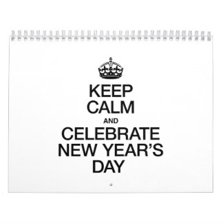 KEEP CALM AND CELEBRATE NEW YEARS DAY CALENDAR