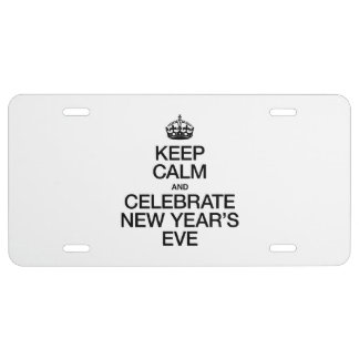 KEEP CALM AND CELEBRATE NEW YEAR'S EVE LICENSE PLATE