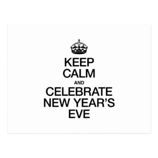 KEEP CALM AND CELEBRATE NEW YEAR'S EVE POSTCARD