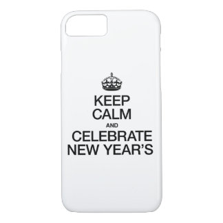KEEP CALM AND CELEBRATE NEW YEARS iPhone 8/7 CASE