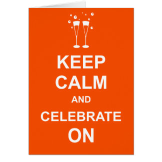 Keep Calm and Celebrate On Greeting Cards