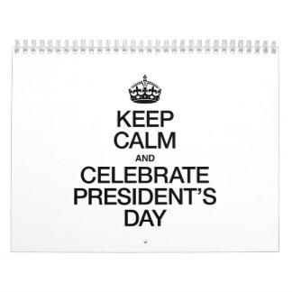KEEP CALM AND CELEBRATE PRESIDENT'S DAY CALENDAR