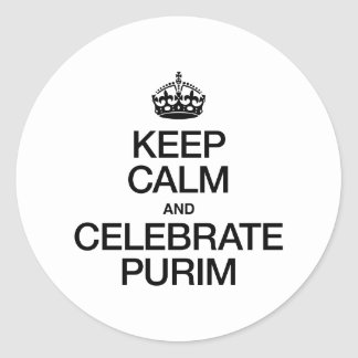 KEEP CALM AND CELEBRATE PURIM CLASSIC ROUND STICKER