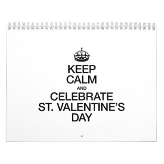 KEEP CALM AND CELEBRATE ST VALENTINES DAY WALL CALENDARS