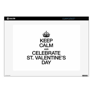 "KEEP CALM AND CELEBRATE ST VALENTINES DAY SKINS FOR 15"" LAPTOPS"