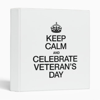 KEEP CALM AND CELEBRATE VETERANS DAY BINDER