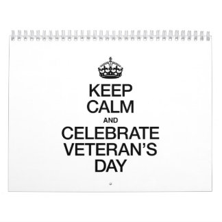 KEEP CALM AND CELEBRATE VETERANS DAY CALENDAR
