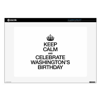 """KEEP CALM AND CELEBRATE WASHINGTON'S BIRTHDAY DECALS FOR 15"""" LAPTOPS"""