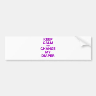 Keep Calm and Change my Diaper Bumper Stickers