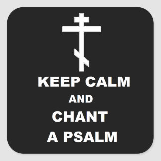 Keep Calm and Chant a Psalm Square Sticker