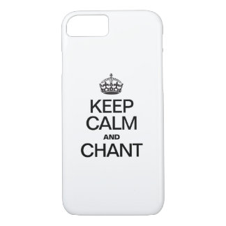 KEEP CALM AND CHANT iPhone 7 CASE