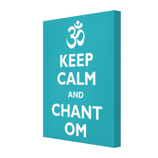 Keep Calm and Chant Om Gallery Wrapped Canvas