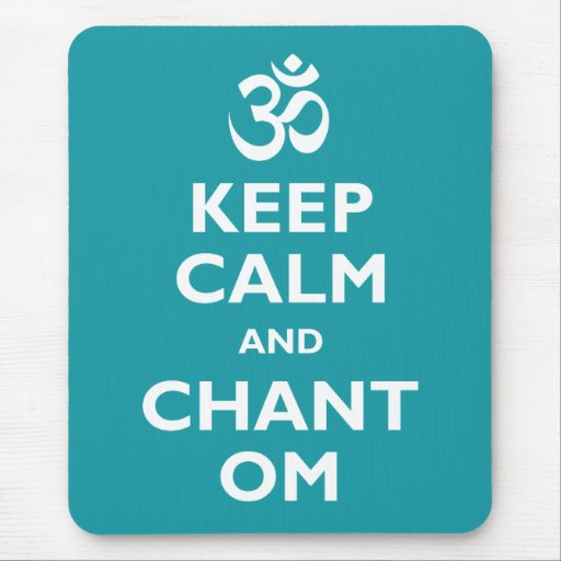 Keep Calm and Chant Om Mouse Pad