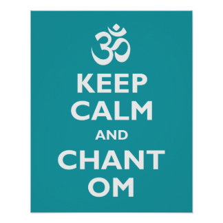 Keep Calm and Chant Om Poster