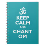 Keep Calm and Chant Om Spiral Notebook