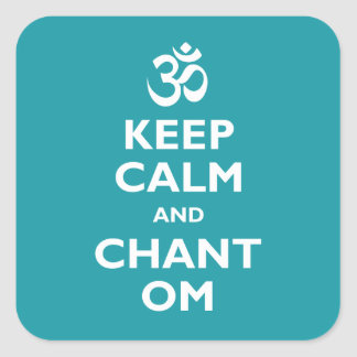 Keep Calm and Chant Om Square Sticker