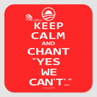 KEEP CALM AND CHANT.....YES WE CAN 'T' sticker