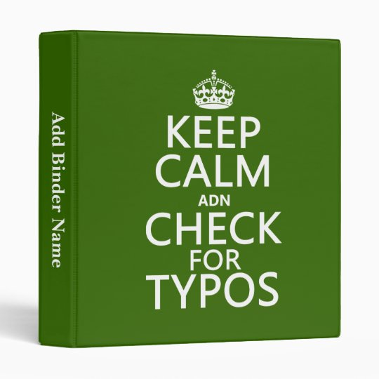 Keep Calm 'and' Check For Typos (in any color) 3 Ring Binder