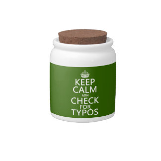Keep Calm 'and' Check For Typos (in any color) Candy Jar