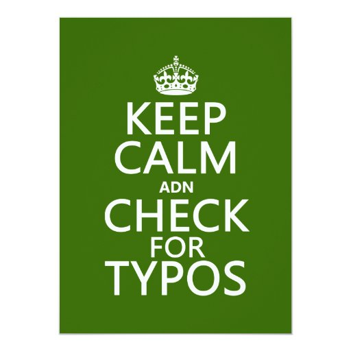 Keep Calm 'and' Check For Typos (in any color) 5.5x7.5 Paper Invitation Card